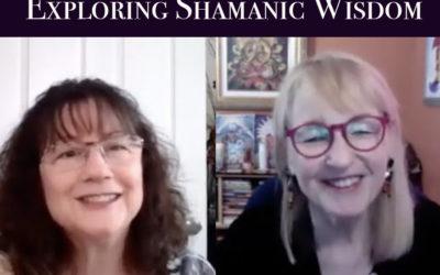 Exploring Shamanic Wisdom – An Interview